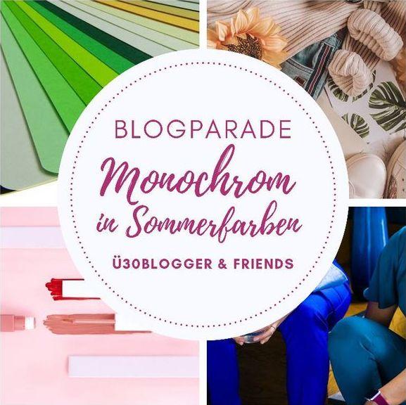 Ü30 Bloggeraktion - Monochrom in Sommerfarben